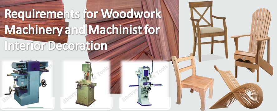 Requirements for Woodwork Machinery and Machinist for Interior Decoration
