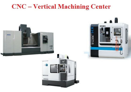 CNC – Vertical Machining Center